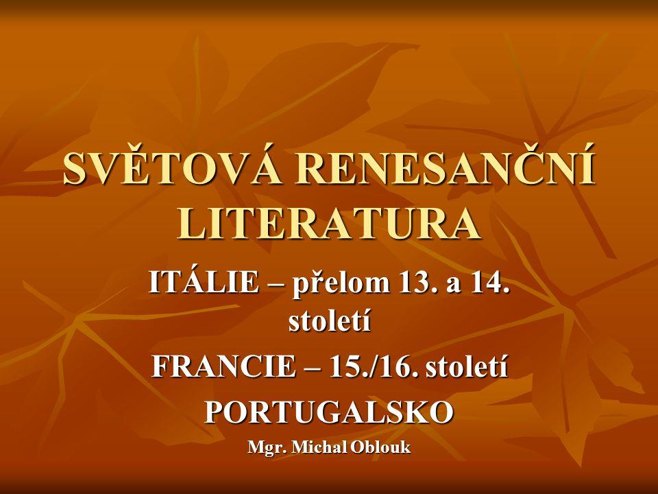 SVĚTOVÁ RENESANČNÍ LITERATURA ITÁLIE – přelom 13.a 14.