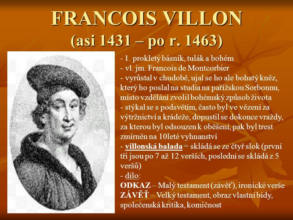 FRANCOIS VILLON (asi 1431 – po r.1463) - 1- 1. prokletý básník, tulák a bohém - vl.