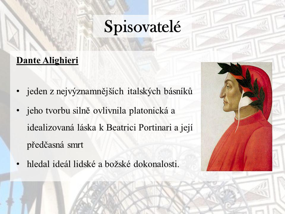 Spisovatelé Dante Alighieri – Božská komedie 3 oddíly - Peklo, Očistec a Ráj hlavní postavou je sám autor, který se dostal vlastní vinou do potíží v díle je obecně mnoho různých symbolů, které mohou být různě vykládány.