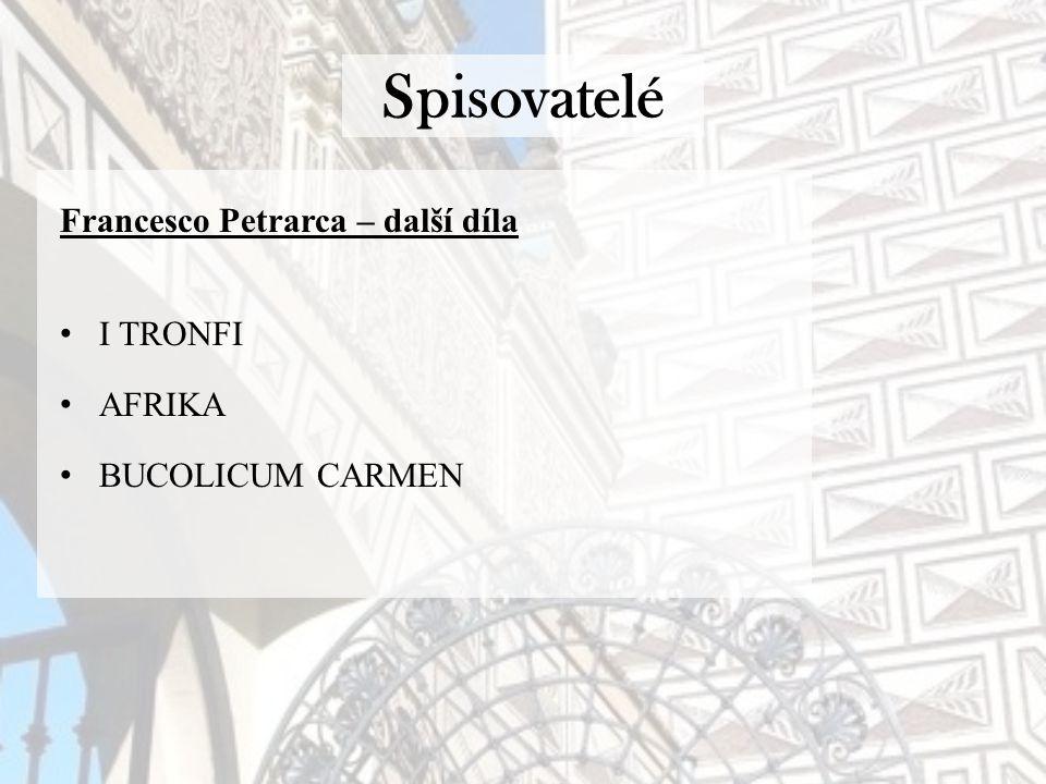 Spisovatelé Francesco Petrarca – další díla I TRONFI AFRIKA BUCOLICUM CARMEN