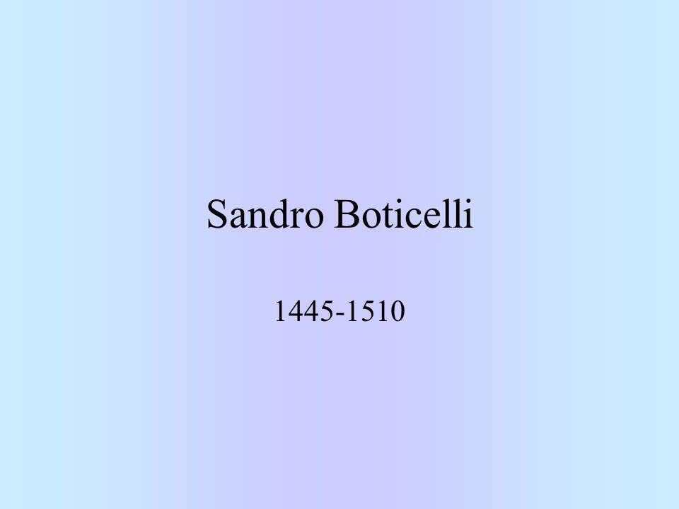 Životopisné údaje Narozen ve Florencii, Vlastním jménem Alessandro di Mariano Filipepi Boticello = soudek; přezdívka pro jednoho z bratrů Další z bratrů byl majitelem zlatnické dílny Zájem o studium i kreslířské dovednosti; přijat do dílny Fra Lippiho Spolupráce s Verocchiem 1470otevírá vlastní ateliér; pracuje pro cech sv.