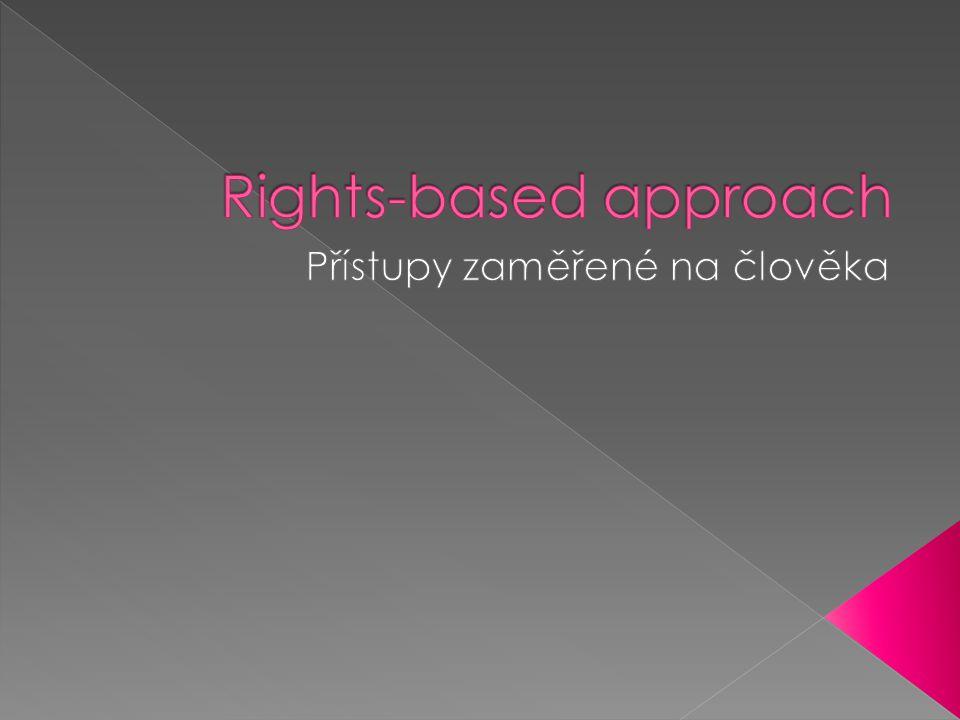  Odkud diskurs práv pochází  Jako jsou jeho historické kořeny  Jaké jsou rozdíly mezi jednotlivými verzemi a důrazy přístupu práv prosazované jednotlivými mezinárodními rozvojovými aktéry.
