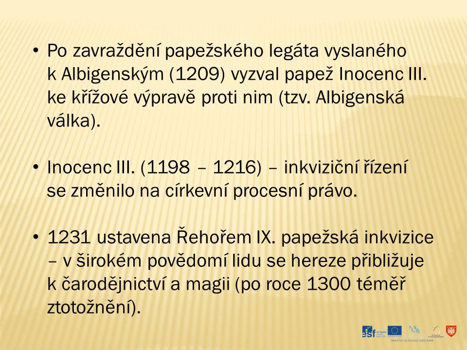 Po zavraždění papežského legáta vyslaného k Albigenským (1209) vyzval papež Inocenc III. ke křížové výpravě proti nim (tzv. Albigenská válka). Inocenc