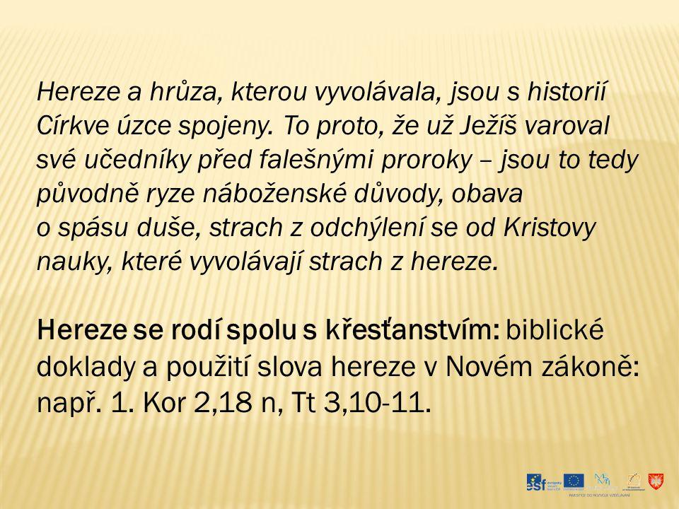 Hereze a hrůza, kterou vyvolávala, jsou s historií Církve úzce spojeny. To proto, že už Ježíš varoval své učedníky před falešnými proroky – jsou to te