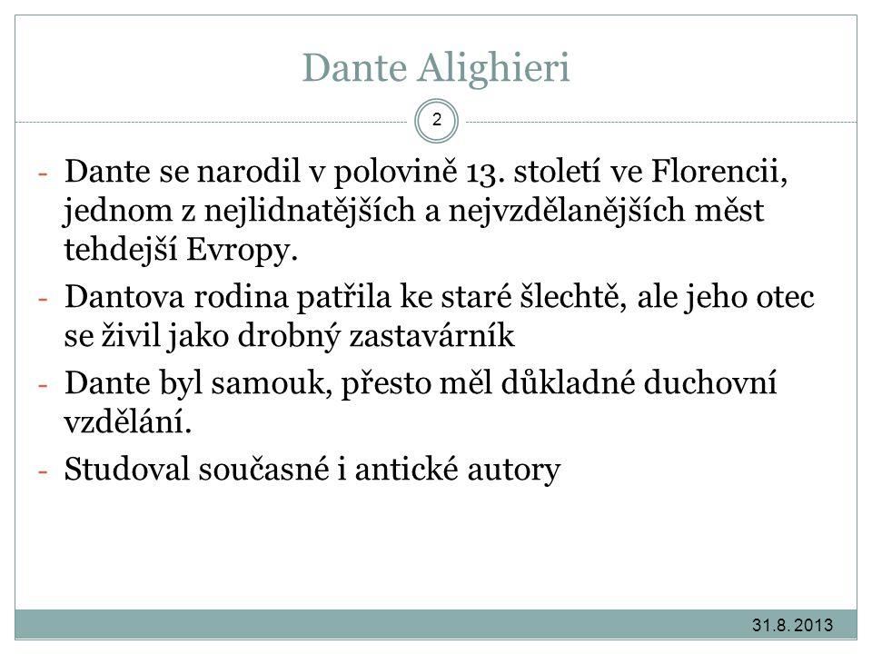 Dante Alighieri 31.8. 2013 2 - Dante se narodil v polovině 13. století ve Florencii, jednom z nejlidnatějších a nejvzdělanějších měst tehdejší Evropy.