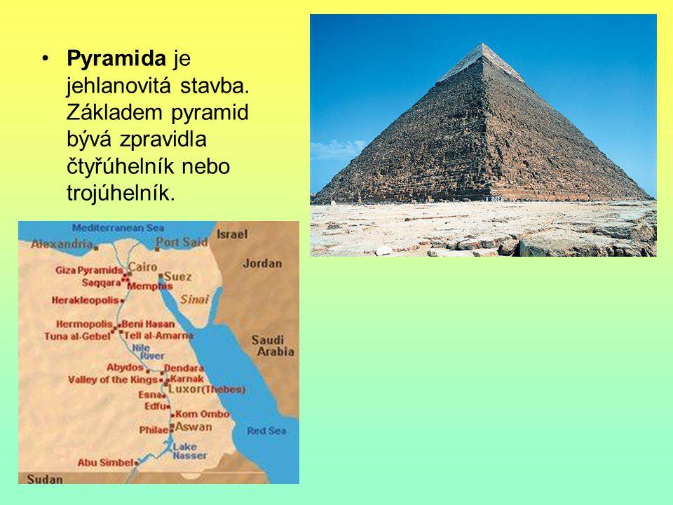 Pyramida je jehlanovitá stavba. Základem pyramid bývá zpravidla čtyřúhelník nebo trojúhelník.