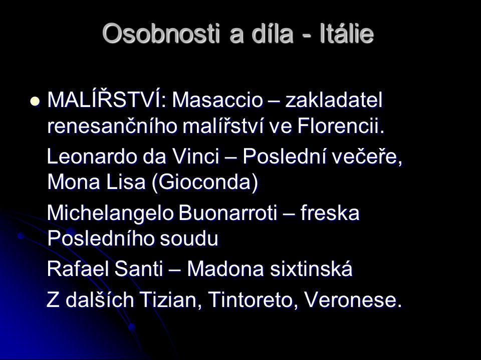 Osobnosti a díla - Itálie MALÍŘSTVÍ: Masaccio – zakladatel renesančního malířství ve Florencii. MALÍŘSTVÍ: Masaccio – zakladatel renesančního malířstv