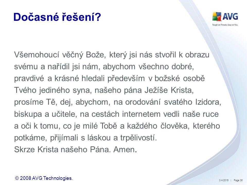 © 2008 AVG Technologies.3.4.2015| Page 36 Dočasné řešení.