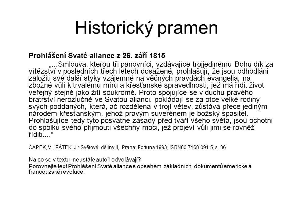 """Historický pramen Prohlášení Svaté aliance z 26. září 1815 """"...Smlouva, kterou tři panovníci, vzdávajíce trojjedinému Bohu dík za vítězství v poslední"""
