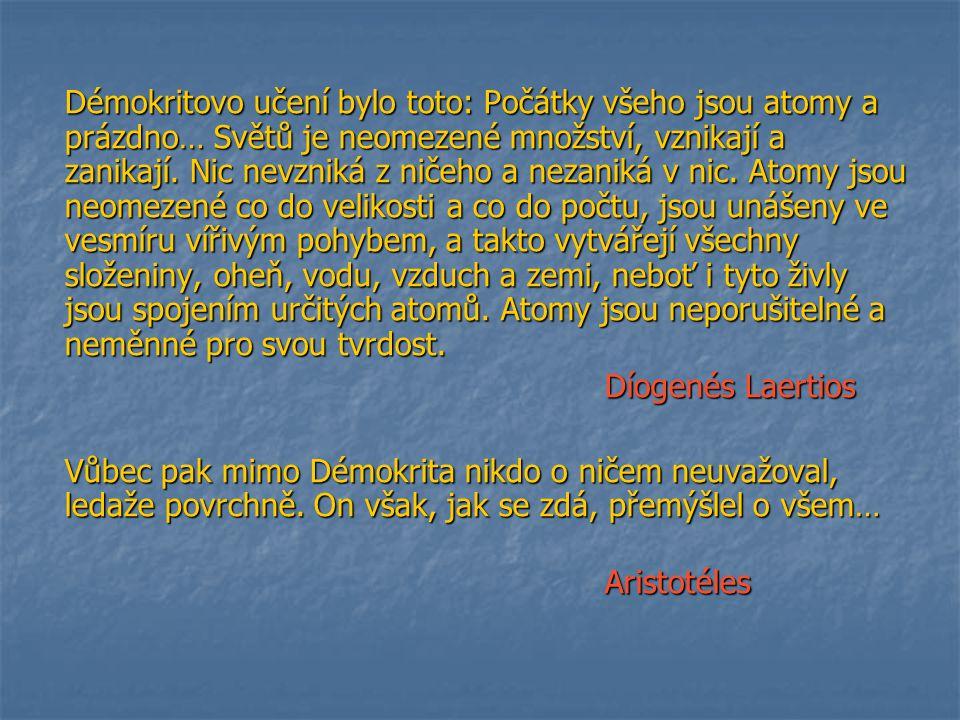 Epikúros ze Samu (341 – 270 př.n.l.) – další z významných filosofů uvažujících o atomech – Navazuje na Démokrita, ale na rozdíl od něho považuje pohyb atomů za do jisté míry nahodilý – dochází v něm k odchylkám, jimiž je možné vysvětlit svobodu lidské vůle.