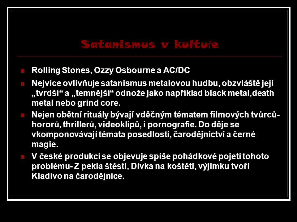"""Satanismus v kultu ř e Rolling Stones, Ozzy Osbourne a AC/DC Nejvíce ovlivňuje satanismus metalovou hudbu, obzvláště její """"tvrdší a """"temnější odnože jako například black metal,death metal nebo grind core."""