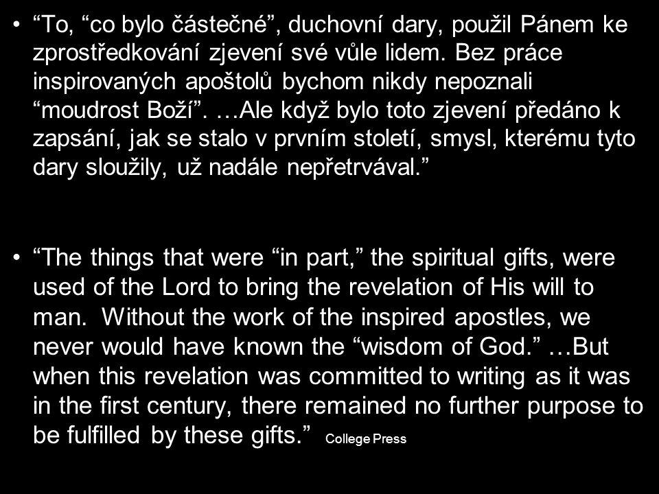 """""""To, """"co bylo částečné"""", duchovní dary, použil Pánem ke zprostředkování zjevení své vůle lidem. Bez práce inspirovaných apoštolů bychom nikdy nepoznal"""