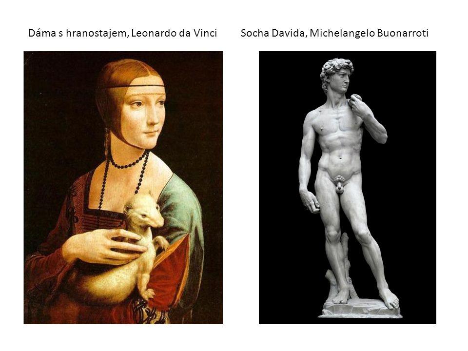 Dáma s hranostajem, Leonardo da Vinci Socha Davida, Michelangelo Buonarroti