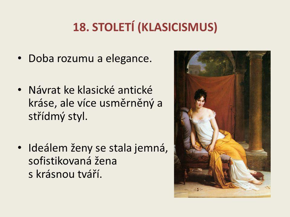 18.STOLETÍ (KLASICISMUS) Doba rozumu a elegance.
