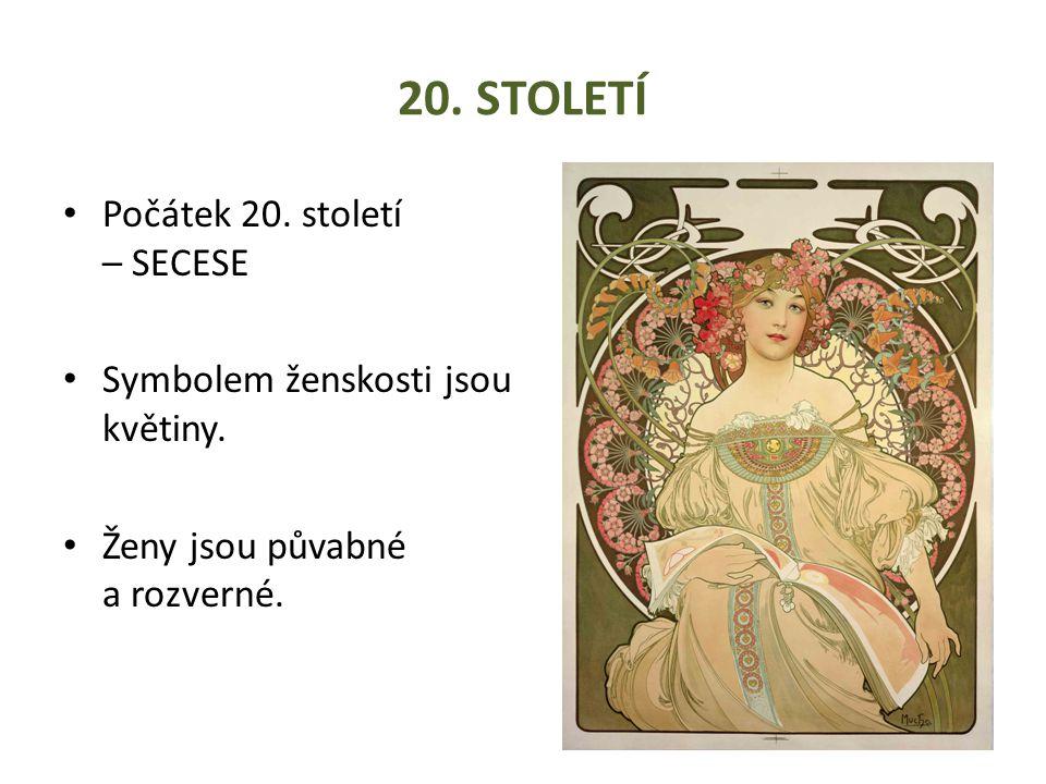 20.STOLETÍ Počátek 20. století – SECESE Symbolem ženskosti jsou květiny.