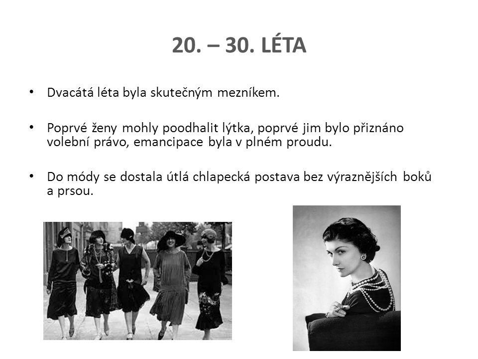 20.– 30. LÉTA Dvacátá léta byla skutečným mezníkem.