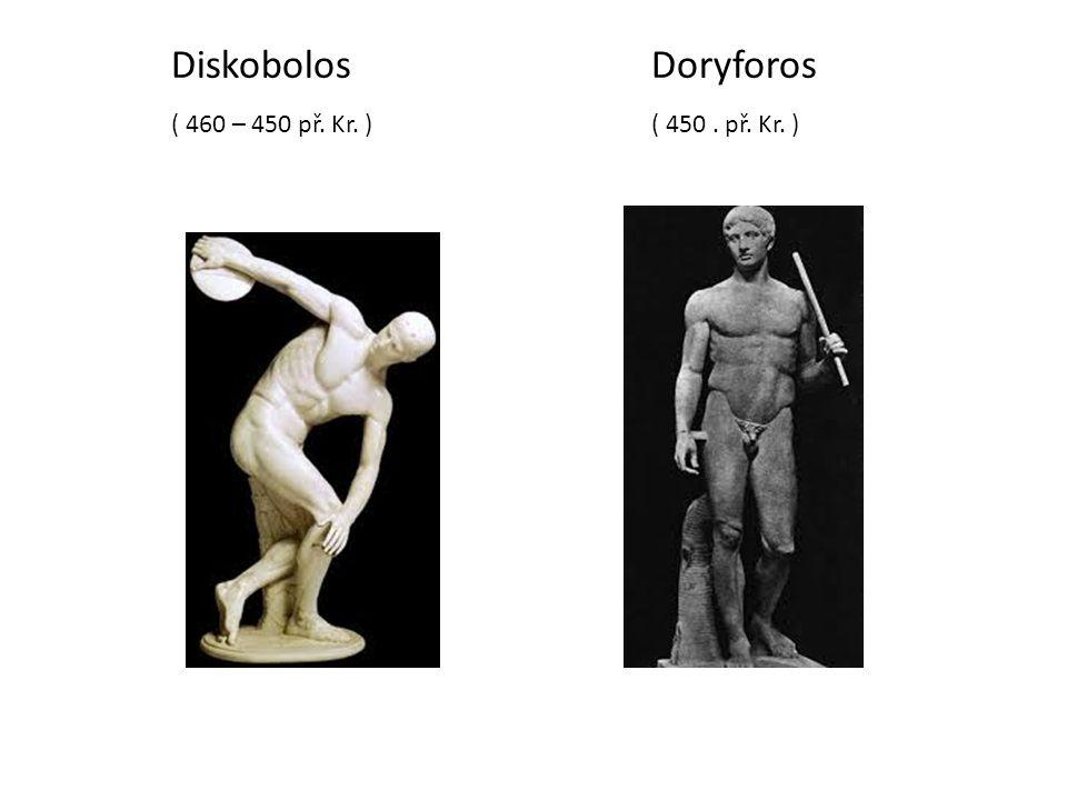 DiskobolosDoryforos ( 460 – 450 př. Kr. )( 450. př. Kr. )