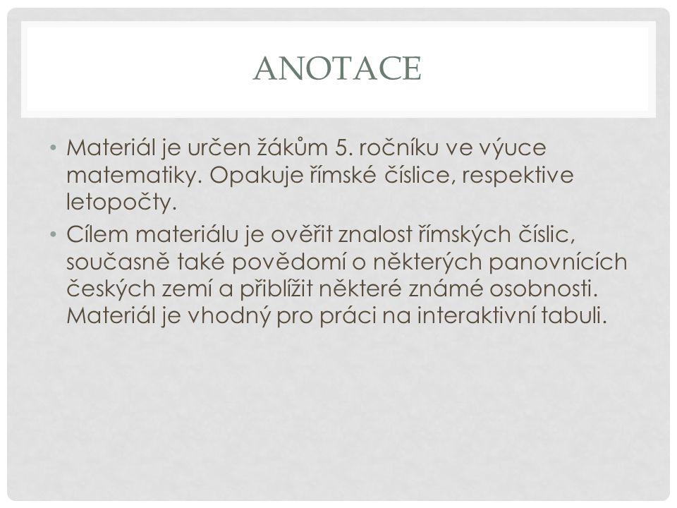 ANOTACE Materiál je určen žákům 5. ročníku ve výuce matematiky.