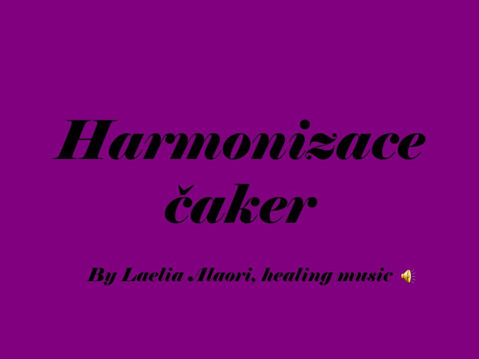 Harmonizace čaker By Laelia Alaori, healing music