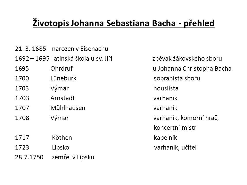 Životopis Johanna Sebastiana Bacha - přehled 21. 3.