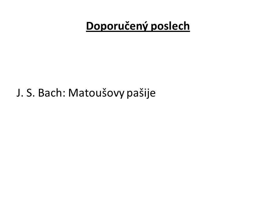 Doporučený poslech J. S. Bach: Matoušovy pašije