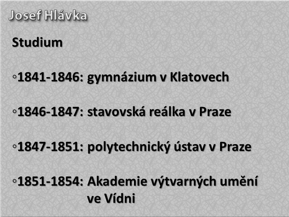 Studium ◦1841-1846: gymnázium v Klatovech ◦1846-1847: stavovská reálka v Praze ◦1847-1851: polytechnický ústav v Praze ◦1851-1854: Akademie výtvarných umění ve Vídni ve Vídni