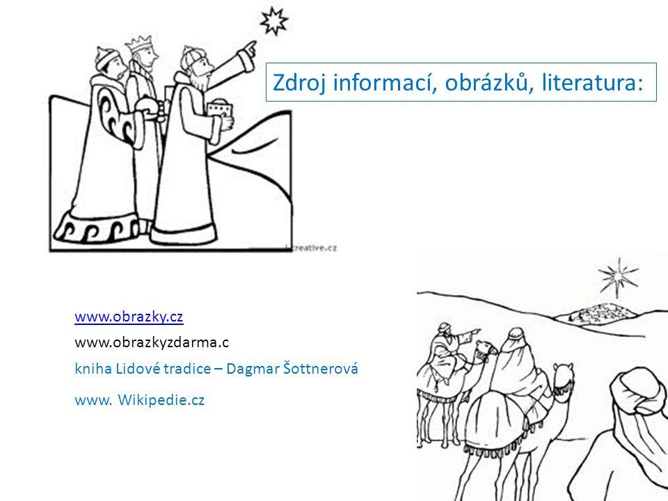www.obrazkyzdarma.c www.obrazky.cz kniha Lidové tradice – Dagmar Šottnerová www. Wikipedie.cz Zdroj informací, obrázků, literatura: