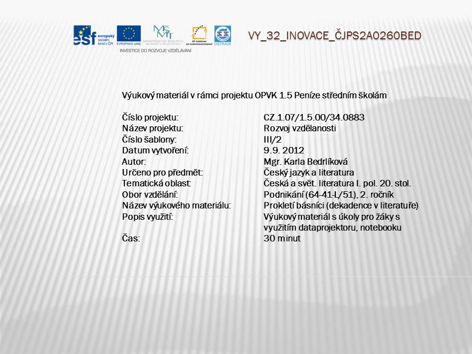 VY_32_INOVACE_ČJPS2A0260BED Výukový materiál v rámci projektu OPVK 1.5 Peníze středním školám Číslo projektu:CZ.1.07/1.5.00/34.0883 Název projektu:Roz