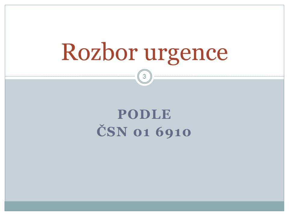 PODLE ČSN 01 6910 3 Rozbor urgence