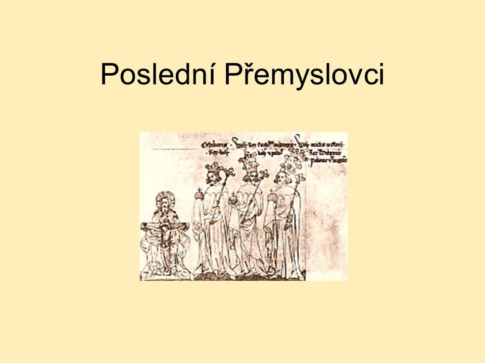 Poslední Přemyslovci  Přemysl Otakar I.1197 – 1230 Václav I.