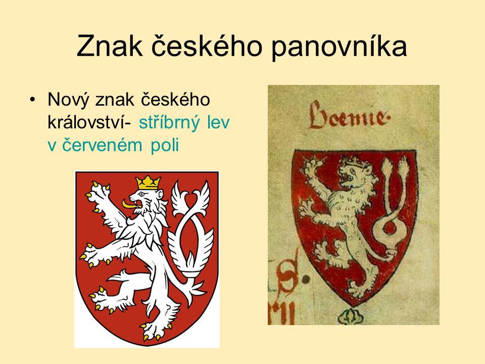 Znak českého panovníka Nový znak českého království- stříbrný lev v červeném poli