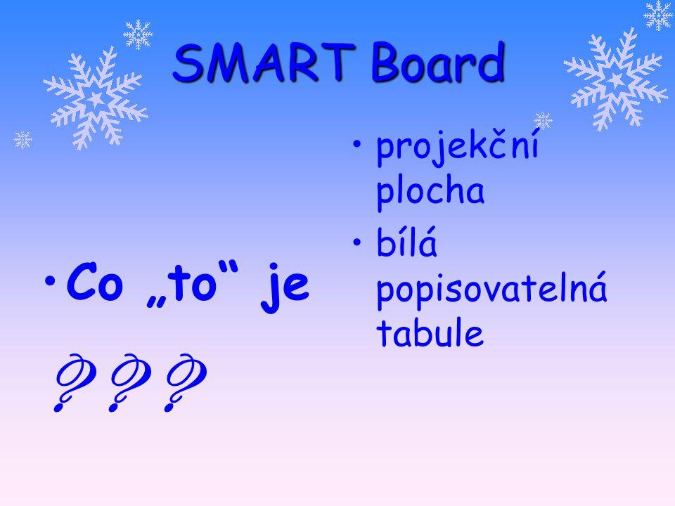 """SMART Board Co """"to"""" je ? ? ? projekční plocha bílá popisovatelná tabule"""