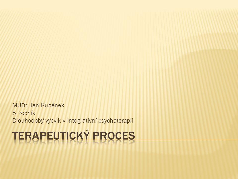 MUDr. Jan Kubánek 5. ročník Dlouhodobý výcvik v integrativní psychoterapii