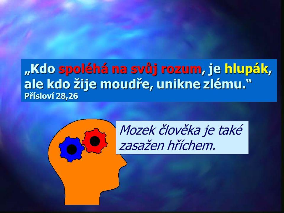 """""""Soustředění na sebe je Bohu nepřátelské, neboť se nechce ani nemůže podřídit Božímu zákonu."""" Římanům 8,7 Egocentrismus Sám sobě bohem."""