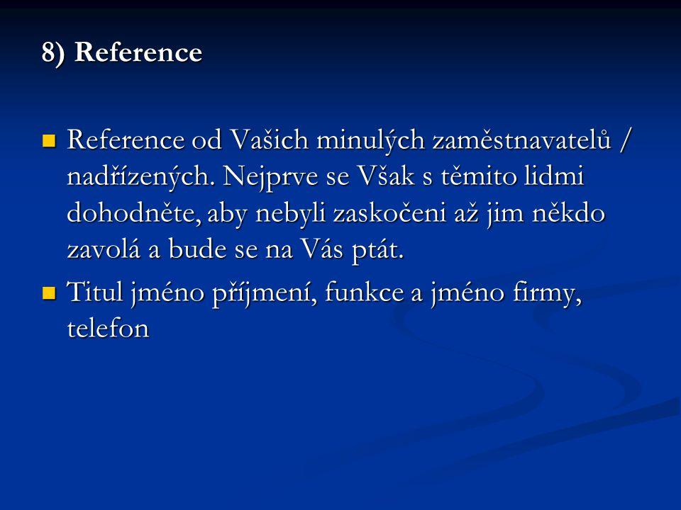 8) Reference Reference od Vašich minulých zaměstnavatelů / nadřízených.