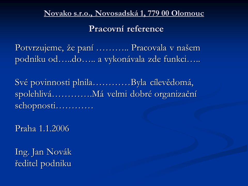 Novako s.r.o., Novosadská 1, 779 00 Olomouc Potvrzujeme, že paní ………..