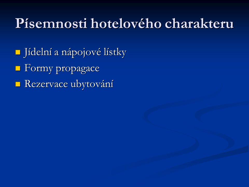 Písemnosti hotelového charakteru Jídelní a nápojové lístky Jídelní a nápojové lístky Formy propagace Formy propagace Rezervace ubytování Rezervace ubytování