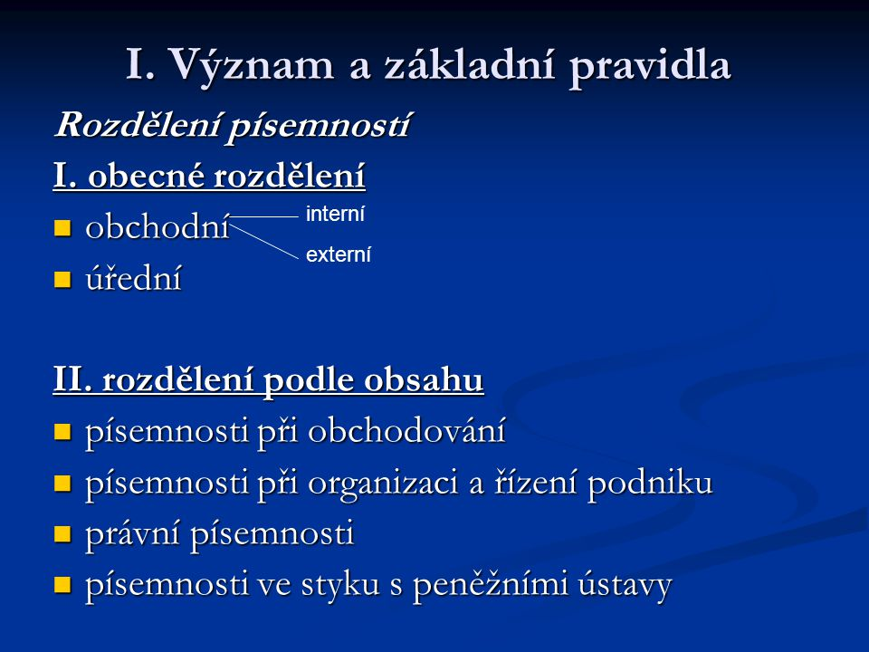 I.Význam a základní pravidla Rozdělení písemností I.