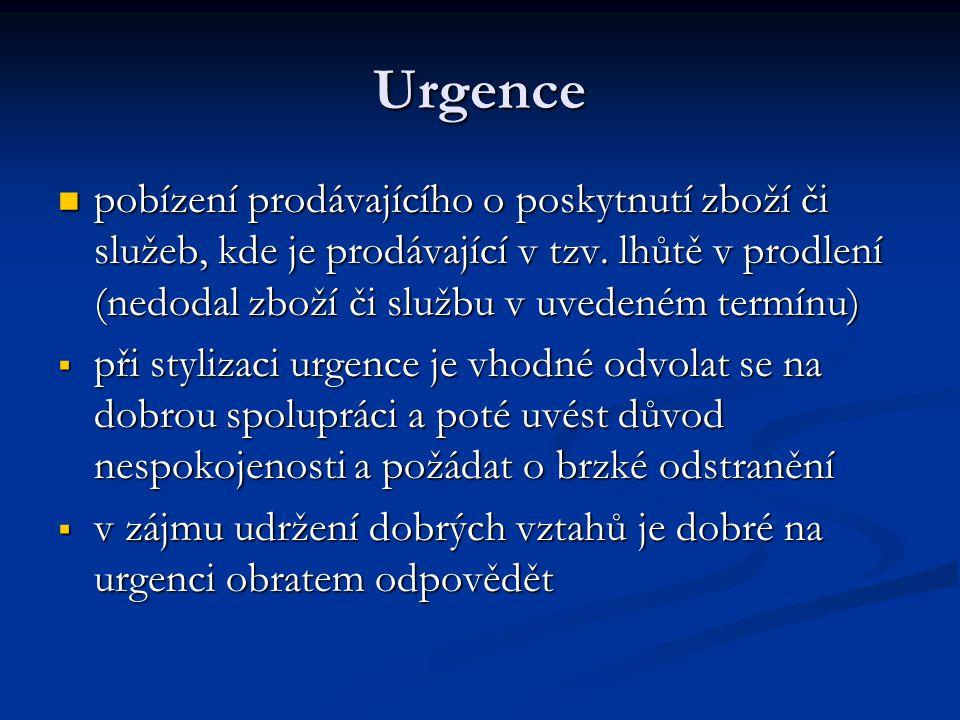Urgence pobízení prodávajícího o poskytnutí zboží či služeb, kde je prodávající v tzv.