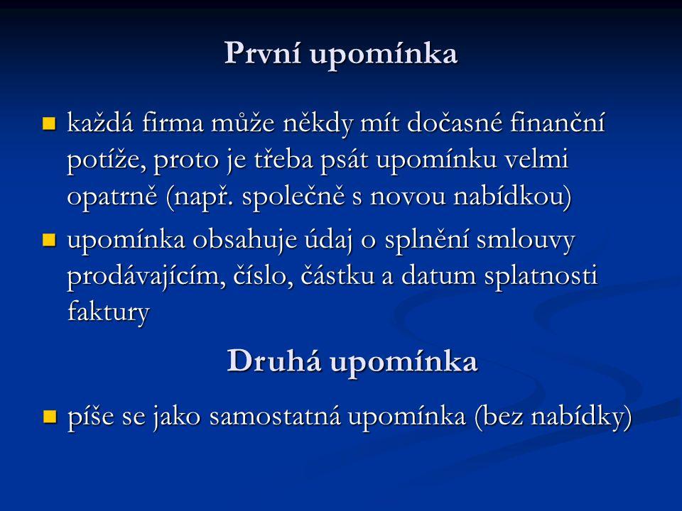 První upomínka každá firma může někdy mít dočasné finanční potíže, proto je třeba psát upomínku velmi opatrně (např.