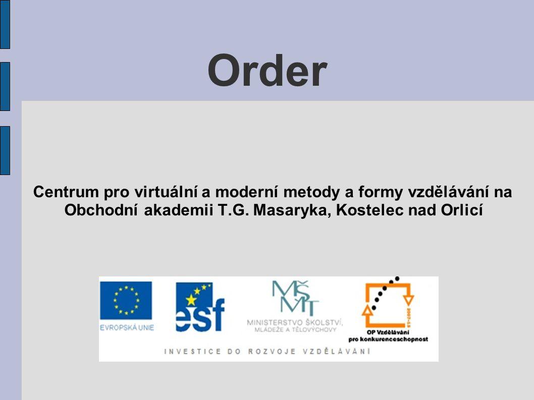 Order Centrum pro virtuální a moderní metody a formy vzdělávání na Obchodní akademii T.G.