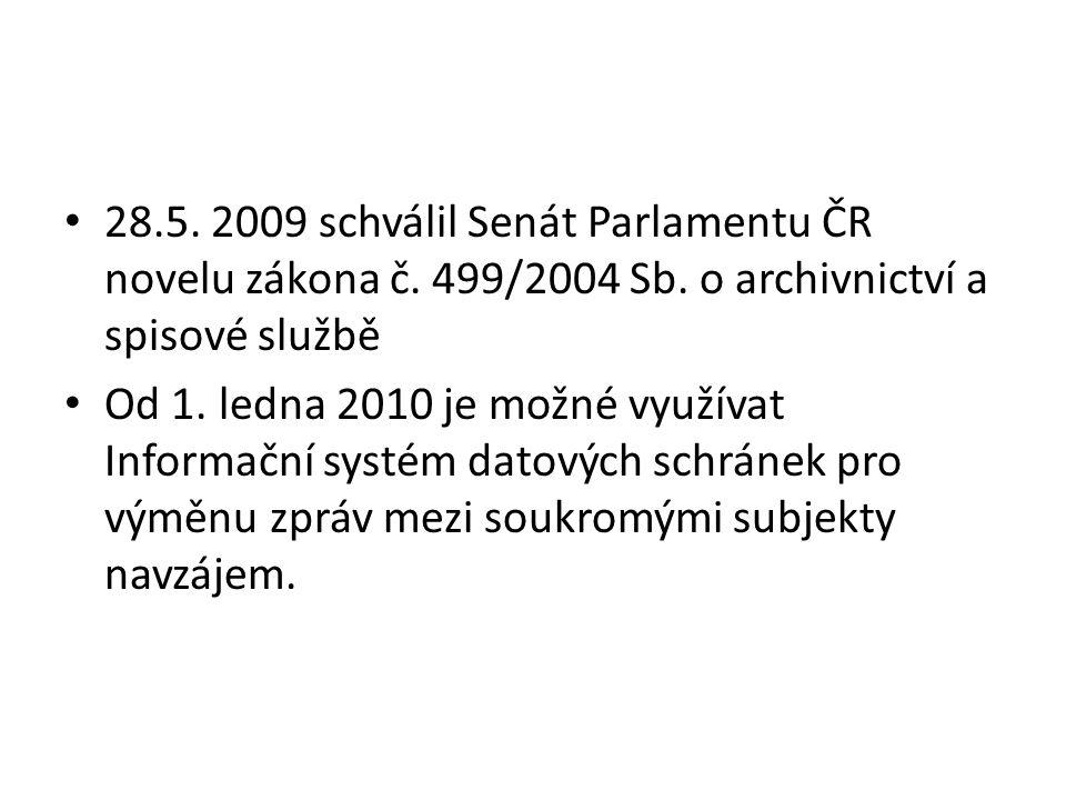 28.5. 2009 schválil Senát Parlamentu ČR novelu zákona č.