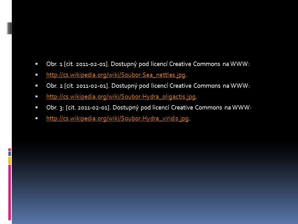  Obr. 1 [cit. 2011-02-01]. Dostupný pod licencí Creative Commons na WWW:  http://cs.wikipedia.org/wiki/Soubor:Sea_nettles.jpg. http://cs.wikipedia.o