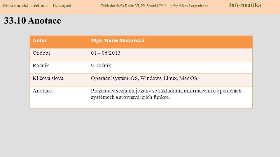 33.10 Anotace AutorMgr. Marie Makovská Období01 – 06/2013 Ročník9.