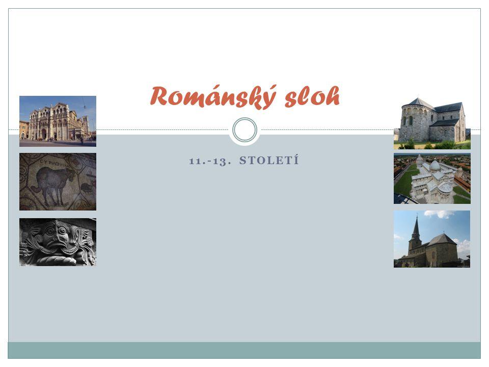 11.-13. STOLETÍ Románský sloh