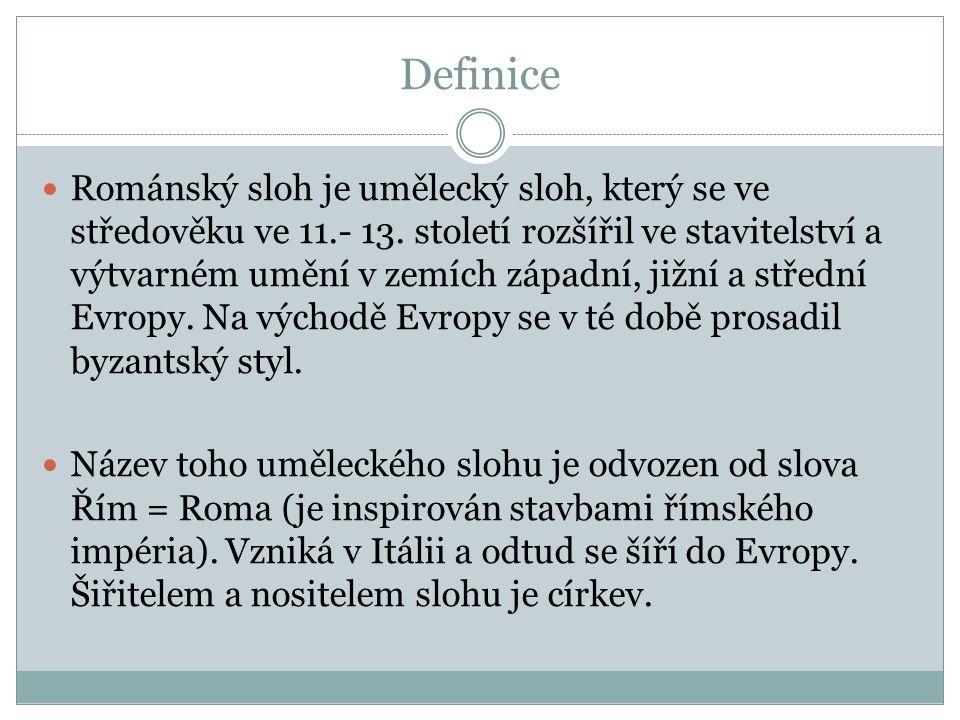 Definice Románský sloh je umělecký sloh, který se ve středověku ve 11.- 13.