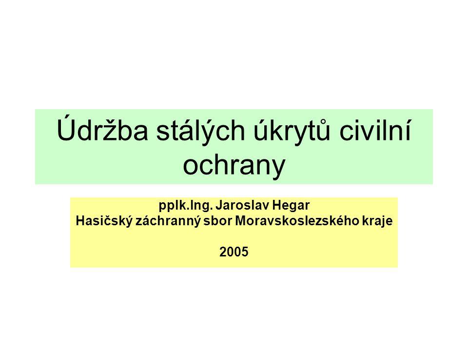 Údržba stálých úkrytů civilní ochrany pplk.Ing.