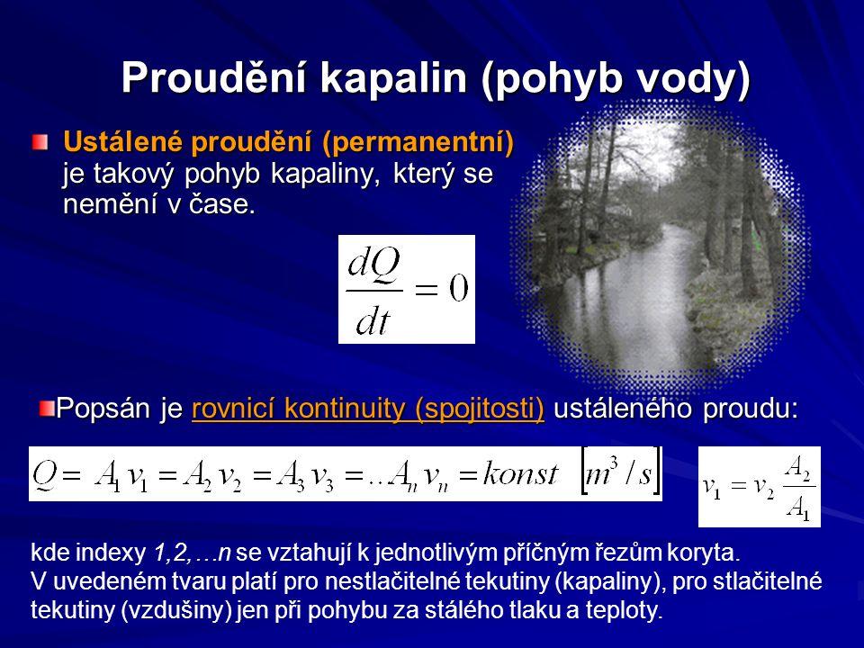 Ustálené proudění (permanentní) je takový pohyb kapaliny, který se nemění v čase. Proudění kapalin (pohyb vody) kde indexy 1,2,…n se vztahují k jednot