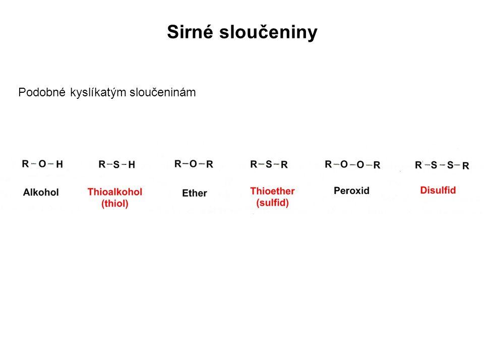 Thioly: R-SH (sulfhydrylová skupina) Vlastnosti:  Netvoří vodíkové můstky  Silnější kyseliny než alkoholy  Snadno oxidovatelné → disulfidy Příklady: Cystein