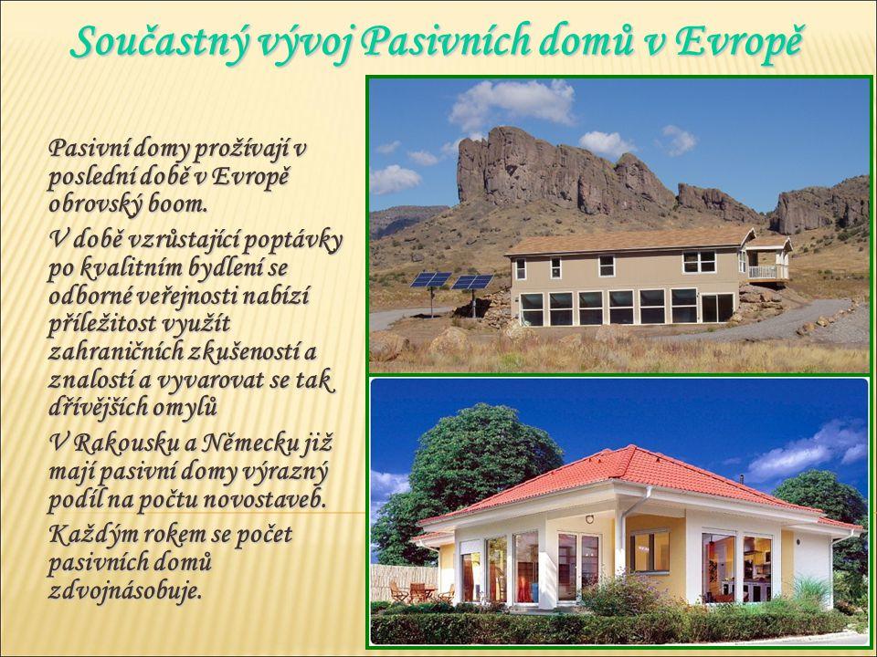Pasivní domy prožívají v poslední době v Evropě obrovský boom. V době vzrůstající poptávky po kvalitním bydlení se odborné veřejnosti nabízí příležito